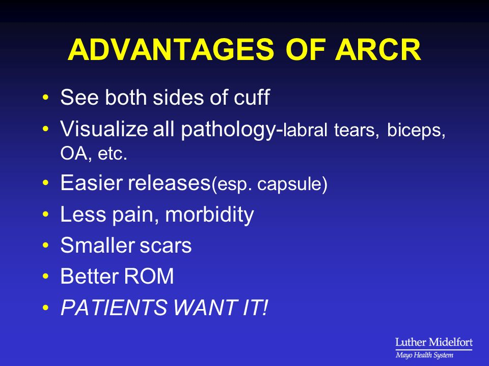 ADVANTAGES OF ARCR See both sides of cuff