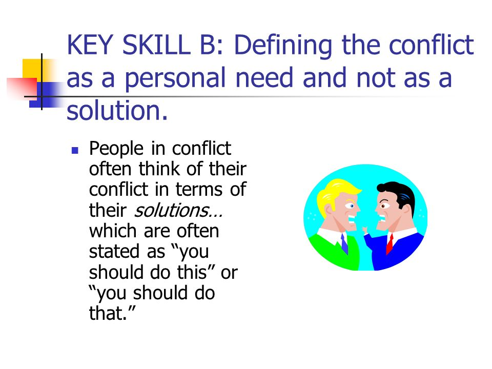 people engage in conflict for personal The difference between constructive and destructive conflict two or more people engage in actions and behaviors negotiating conflict in personal and.