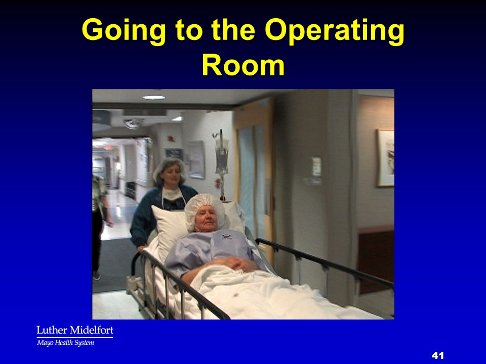 Going to the Operating Room