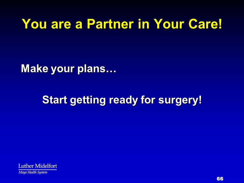 You are a Partner in Your Care!