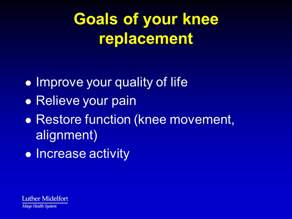 Goals of your knee replacement