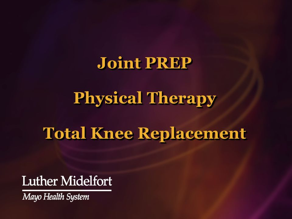 Joint PREP Physical Therapy Total Knee Replacement