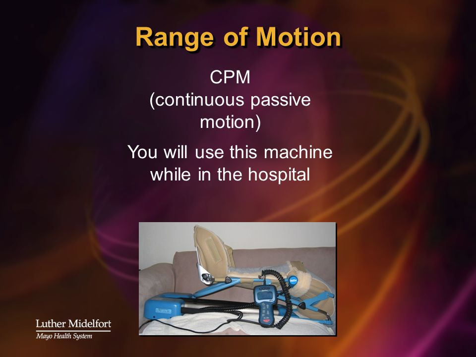 Range of Motion CPM (continuous passive motion)