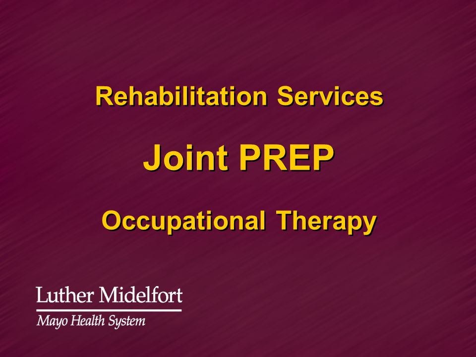 Rehabilitation Services Joint PREP Occupational Therapy