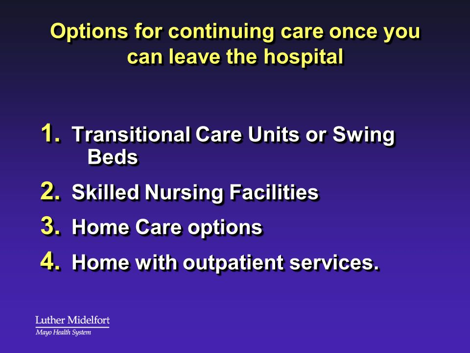 Options for continuing care once you can leave the hospital