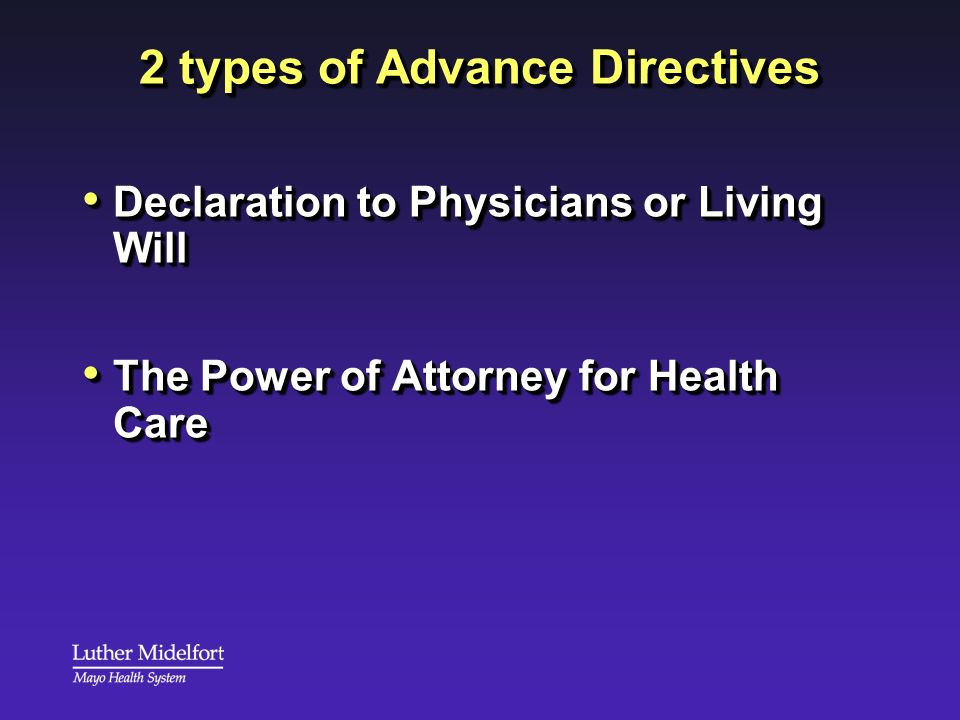 2 types of Advance Directives