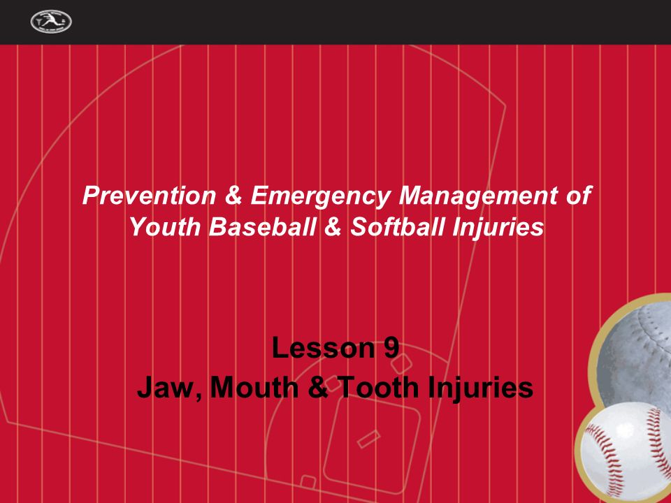 Lesson 9 Jaw, Mouth & Tooth Injuries