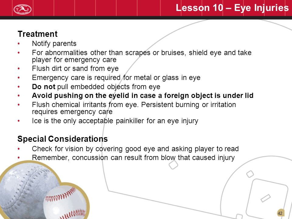 Lesson 10 – Eye Injuries Treatment Special Considerations