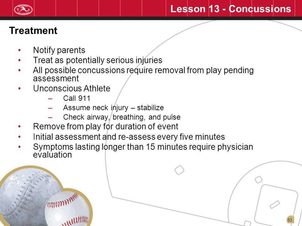 Lesson 13 - Concussions Treatment Notify parents