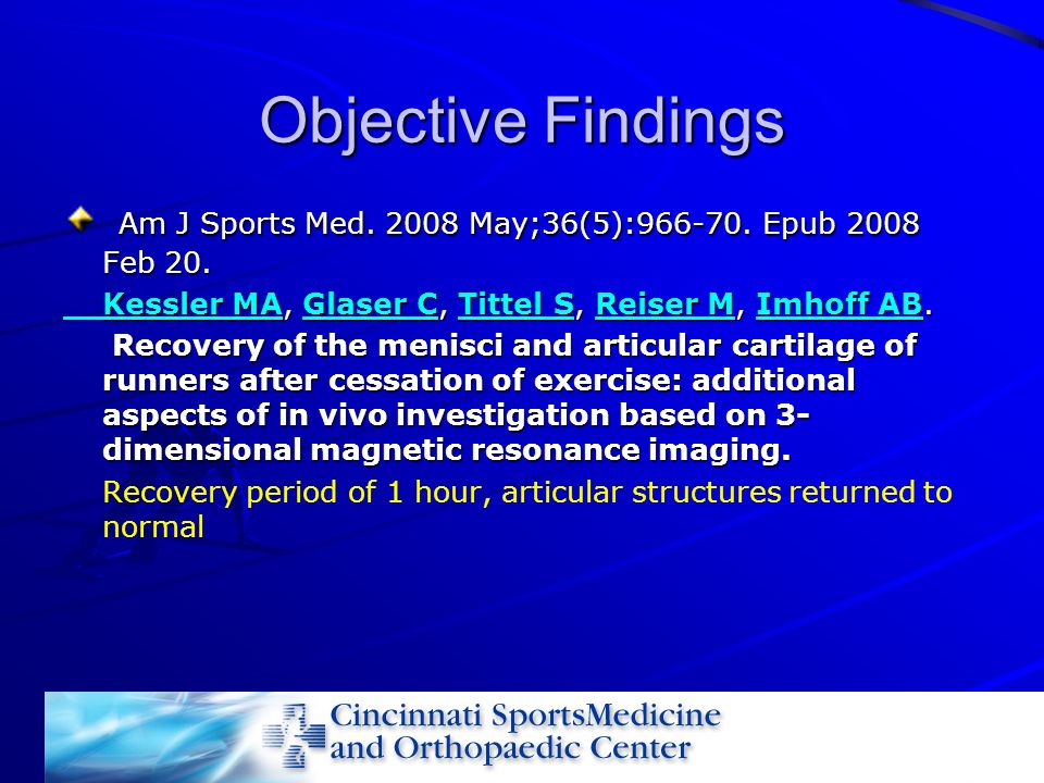 Objective Findings Am J Sports Med May;36(5): Epub 2008 Feb 20. Kessler MA, Glaser C, Tittel S, Reiser M, Imhoff AB.