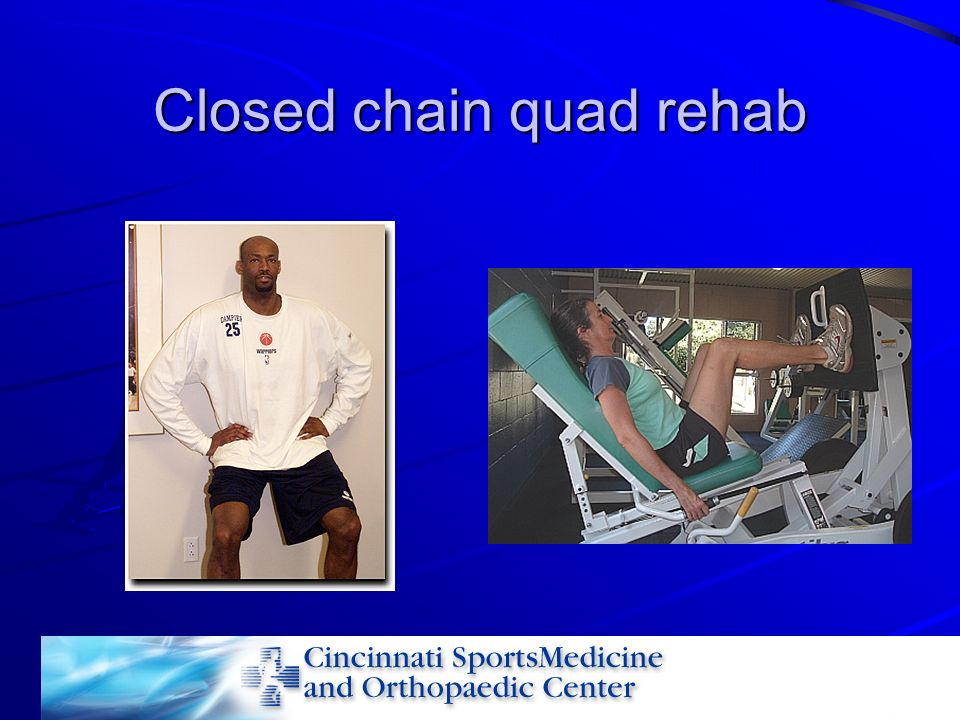 Closed chain quad rehab