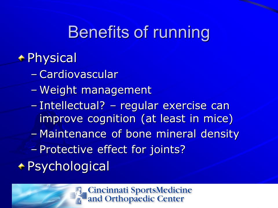 Benefits of running Physical Psychological Cardiovascular