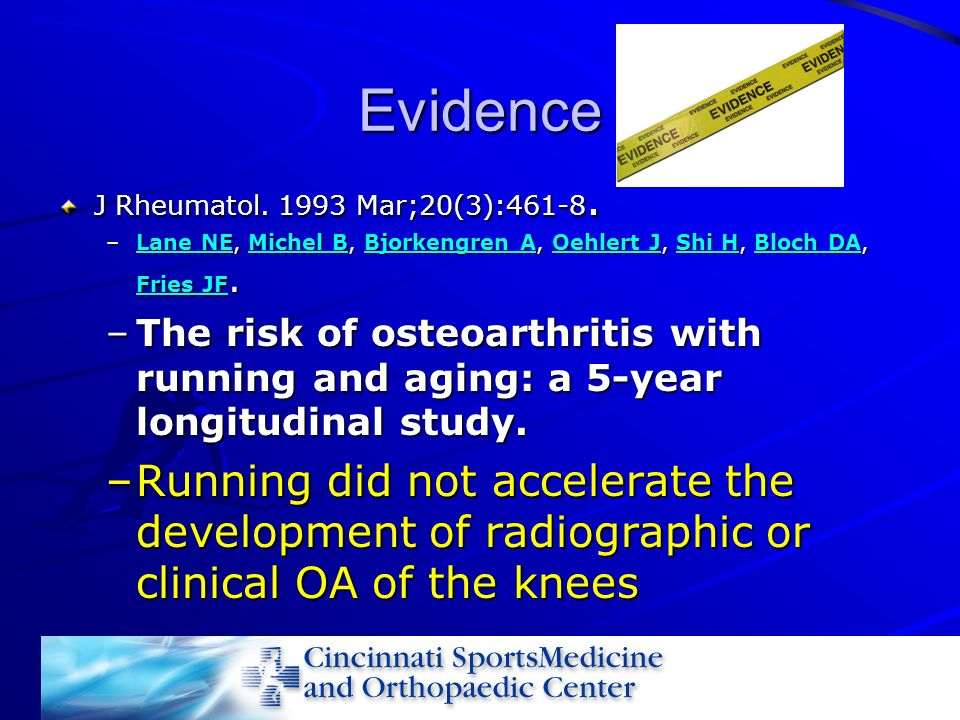 Evidence J Rheumatol. 1993 Mar;20(3):461-8. Lane NE, Michel B, Bjorkengren A, Oehlert J, Shi H, Bloch DA, Fries JF.