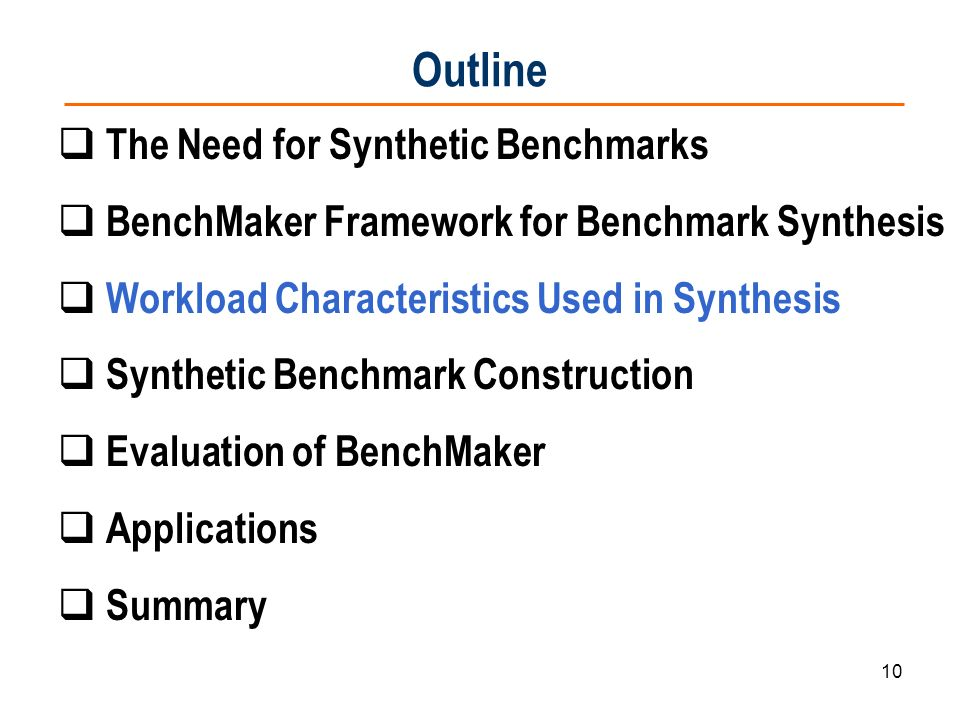 Outline The Need for Synthetic Benchmarks
