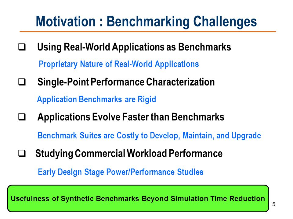 Motivation : Benchmarking Challenges
