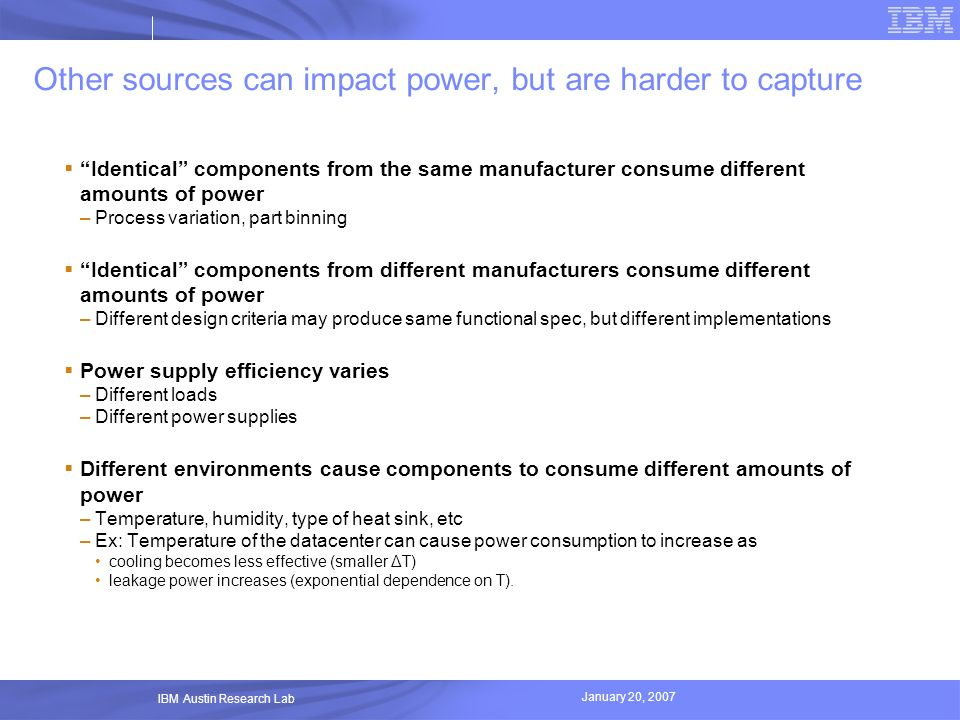 Other sources can impact power, but are harder to capture