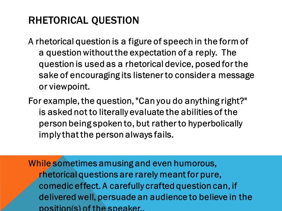 Rhetorical question in a persuasive essay