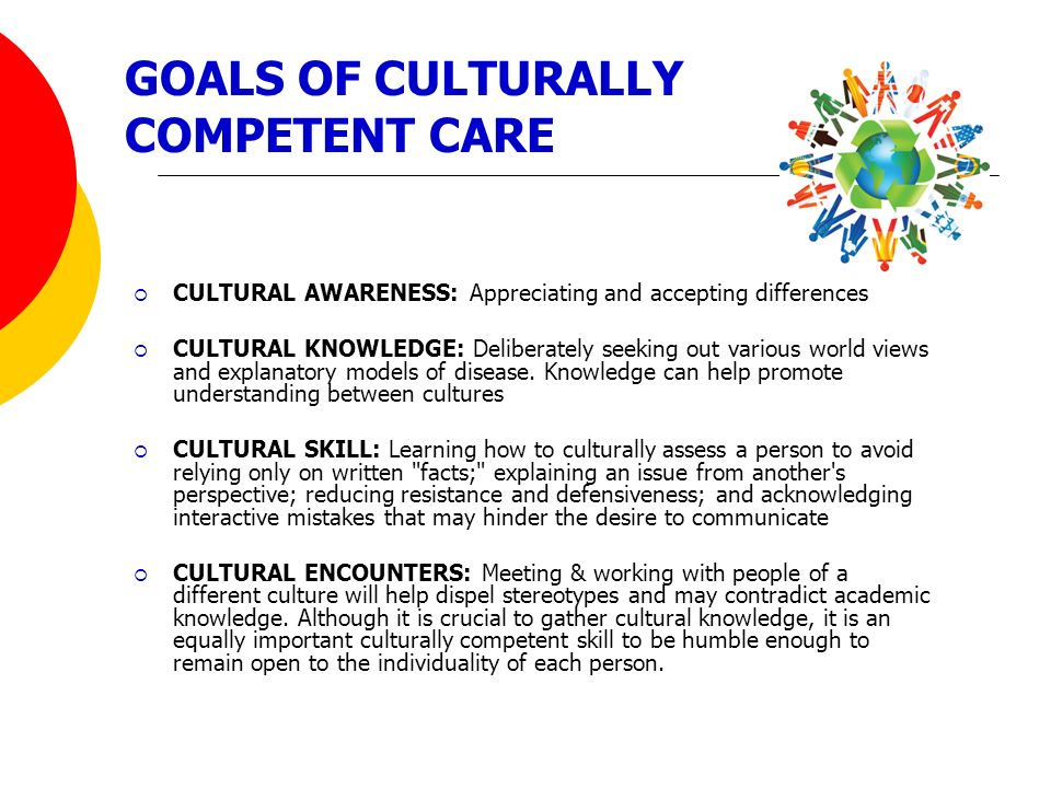 GOALS OF CULTURALLY COMPETENT CARE