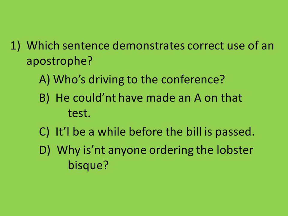 Which sentence demonstrates correct use of an apostrophe