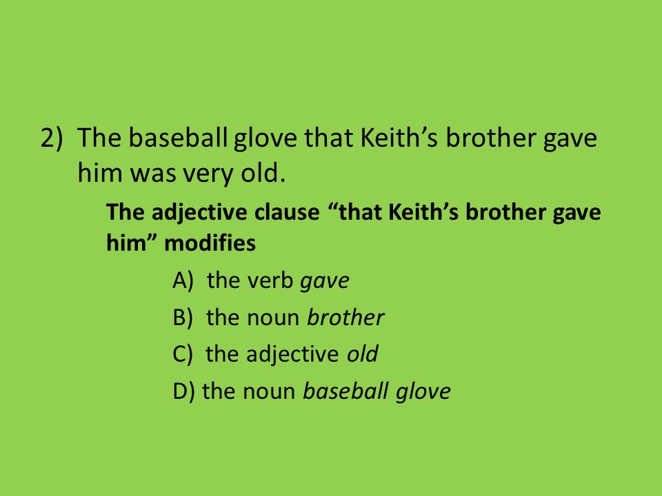 The baseball glove that Keith's brother gave him was very old.