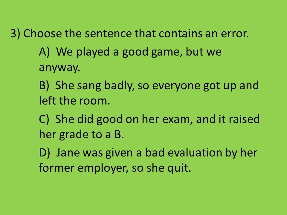 3) Choose the sentence that contains an error