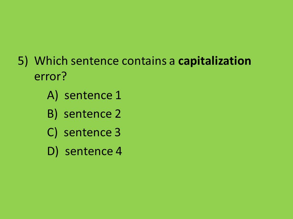 Which sentence contains a capitalization error
