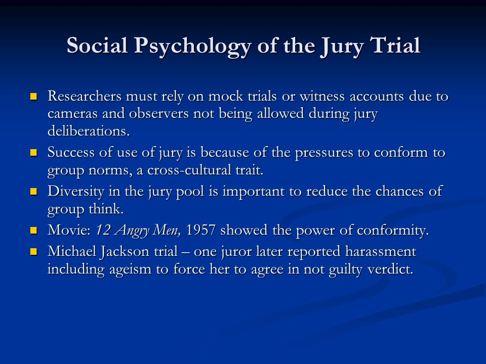 how a trial jury resembles social William hirst, department of psychology, new school for social research   jurors must remember what they heard during the trial in order to make a  reasoned decision, and  in a way, the presentation is similar to a powerpoint  slide.