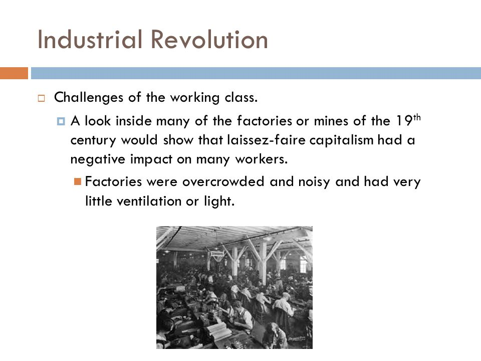 how did the industrial revolution affect the working class The american industrial revolution and the growth of big business were fueled by innovations in energy, transportation, communications, manufacturing, and business strategies, and had both positive and negative affects on the american way of life.