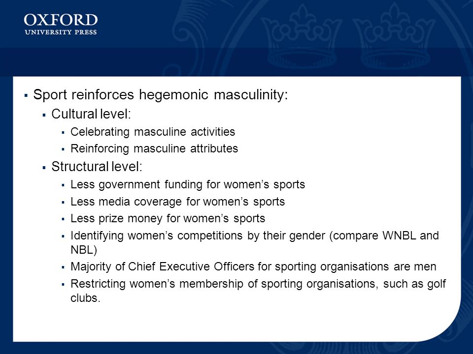 the cultural belief of hegemonic masculinity By encouraging males to become more open and discuss their masculinities, it is possible to educate them on how their social roles and responsibilities impact women.