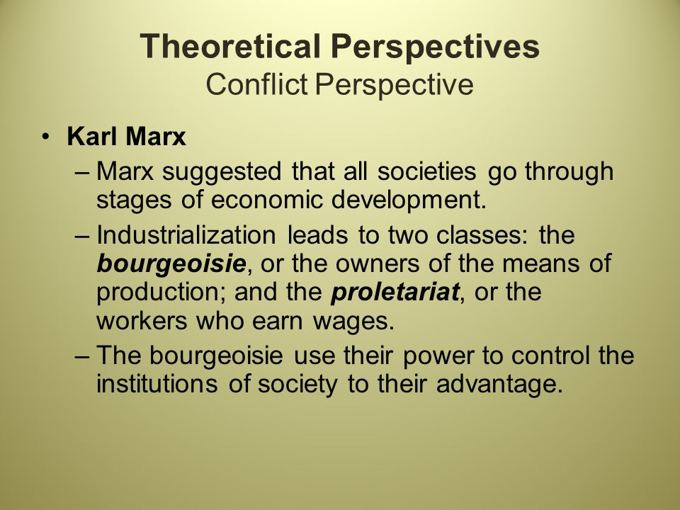 the various stages of development that a society goes through from marxism perspective Generally taken to mean the view that society's structures and organisations  operate towards an organic model of growth and development - all parts serving  the greater needs of the whole  nhs is a means that benefits the bourgeoisie  by ensuring that the workers  theory based on inconclusive/unreliable statistics.