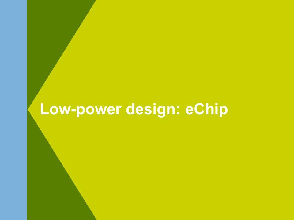 Low-power design: eChip