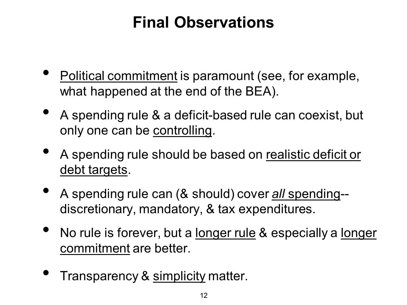Final ObservationsPolitical commitment is paramount (see, for example, what happened at the end of the BEA).