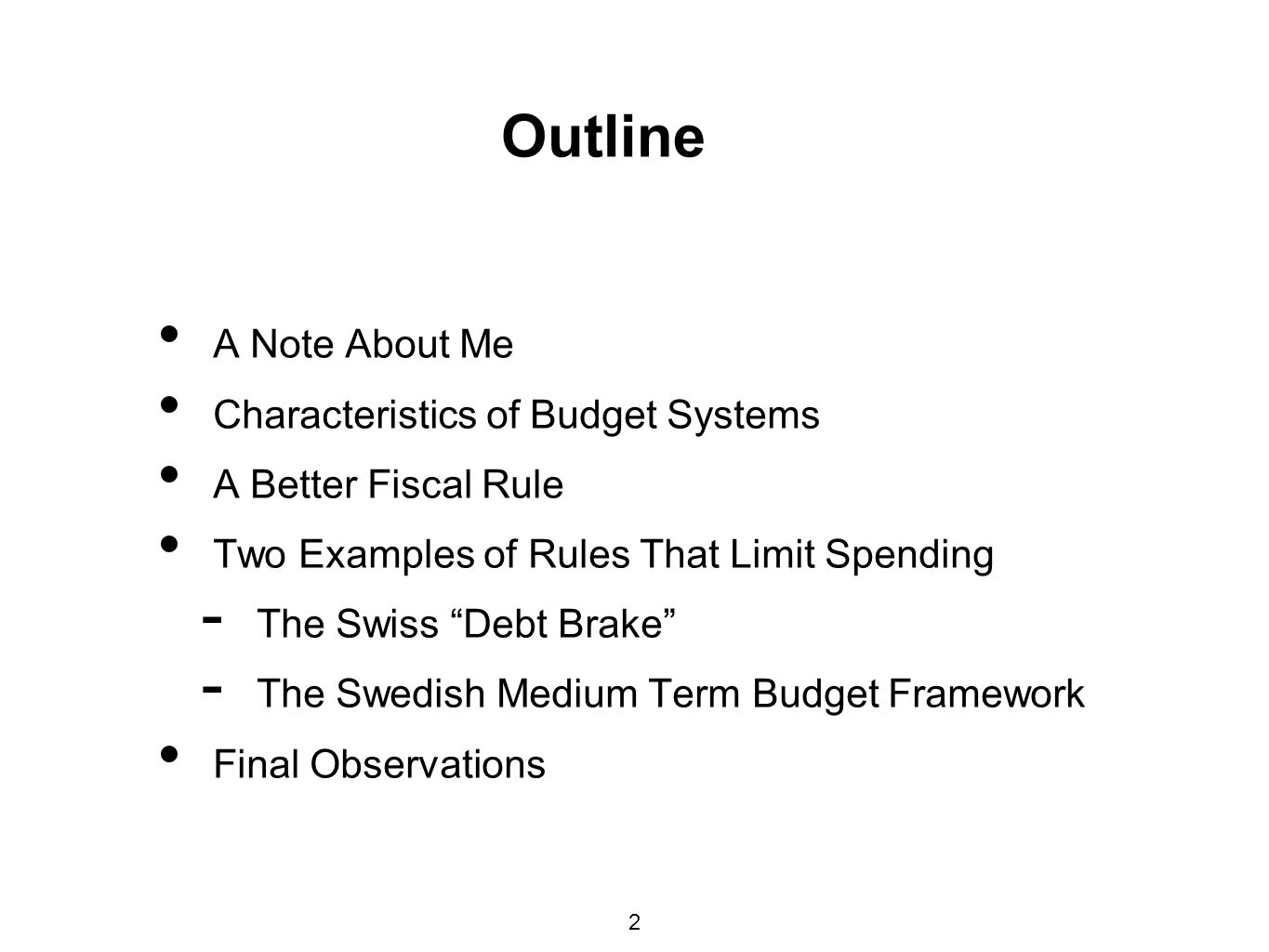 Outline A Note About Me Characteristics of Budget Systems