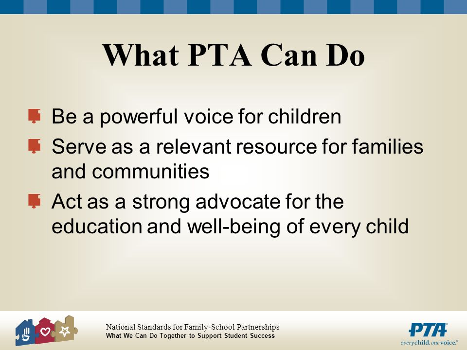 What PTA Can Do Be a powerful voice for children