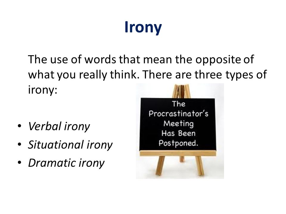 the origins meaning and use of irony in literature Teach the 3 types of irony (dramatic irony, verbal irony, & situational irony) in your  classroom it's never been easier with storyboard examples & student activities.