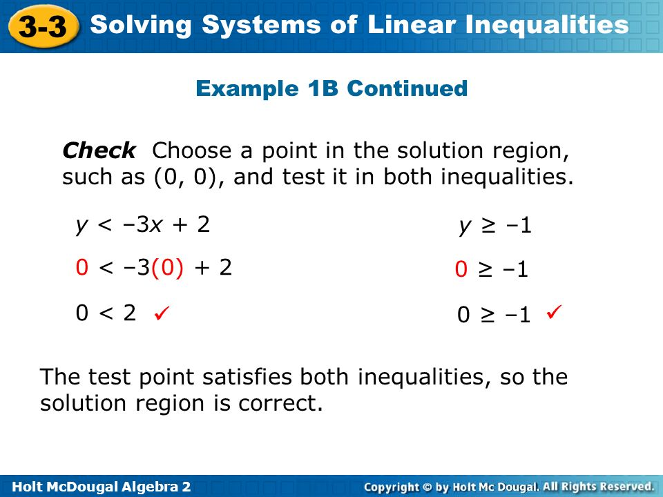 Example 1B Continued Check Choose a point in the solution region, such as (0, 0), and test it in both inequalities.