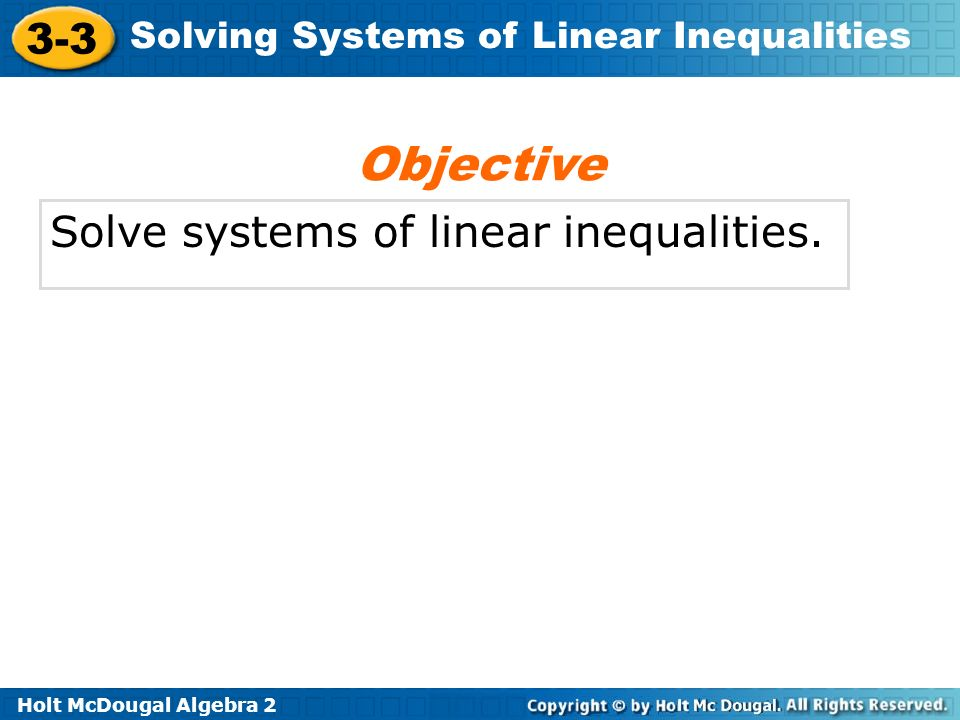 Objective Solve systems of linear inequalities.