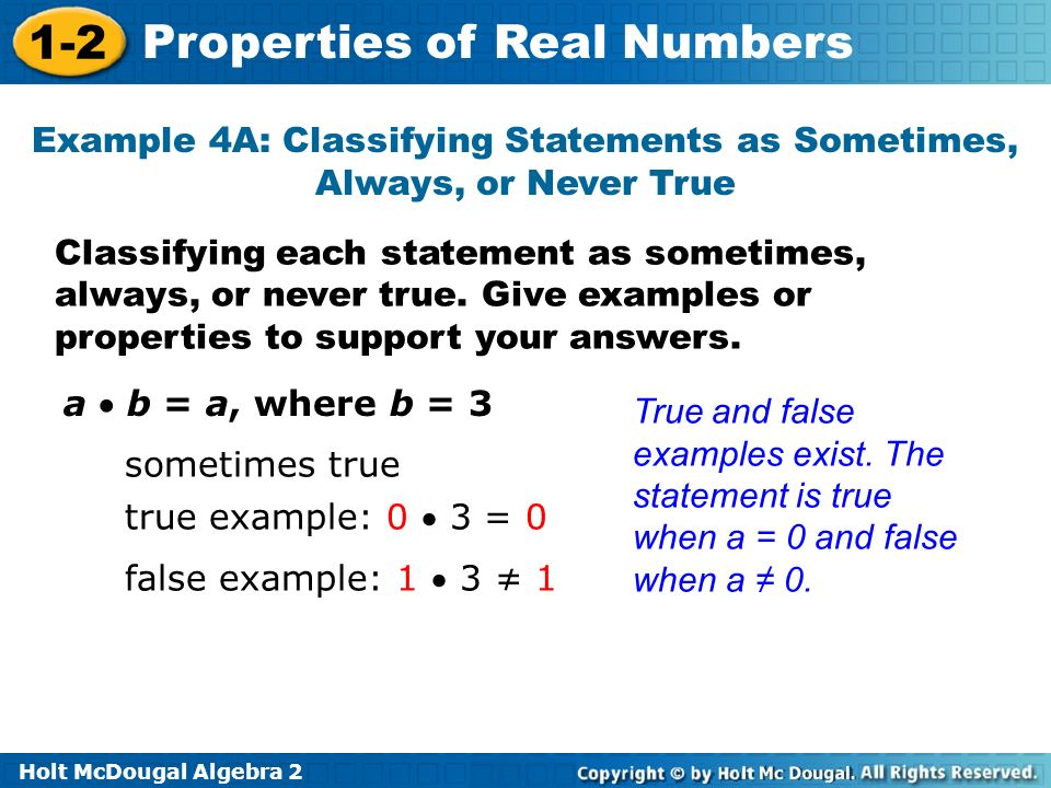 Example 4A: Classifying Statements as Sometimes, Always, or Never True