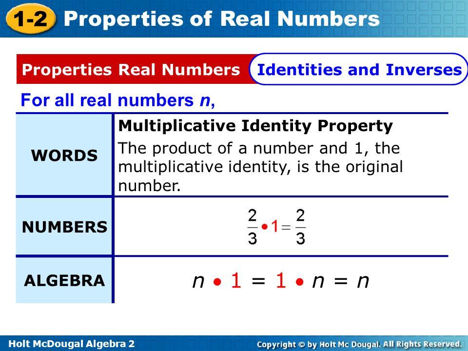 n  1 = 1  n = n For all real numbers n, WORDS