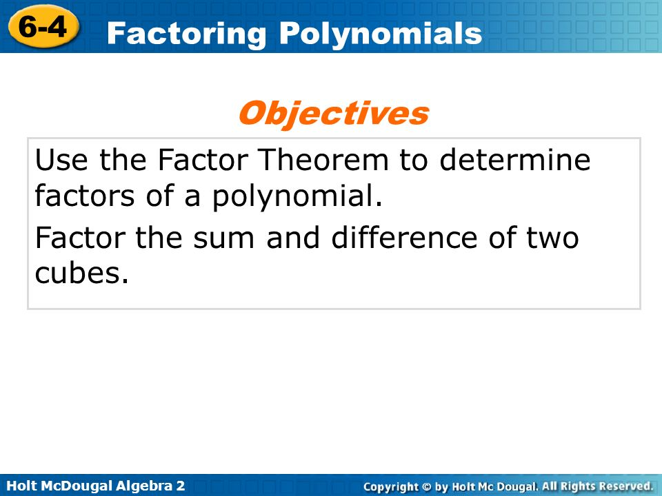 ObjectivesUse the Factor Theorem to determine factors of a polynomial.