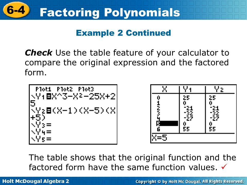 Example 2 Continued Check Use the table feature of your calculator to compare the original expression and the factored form.