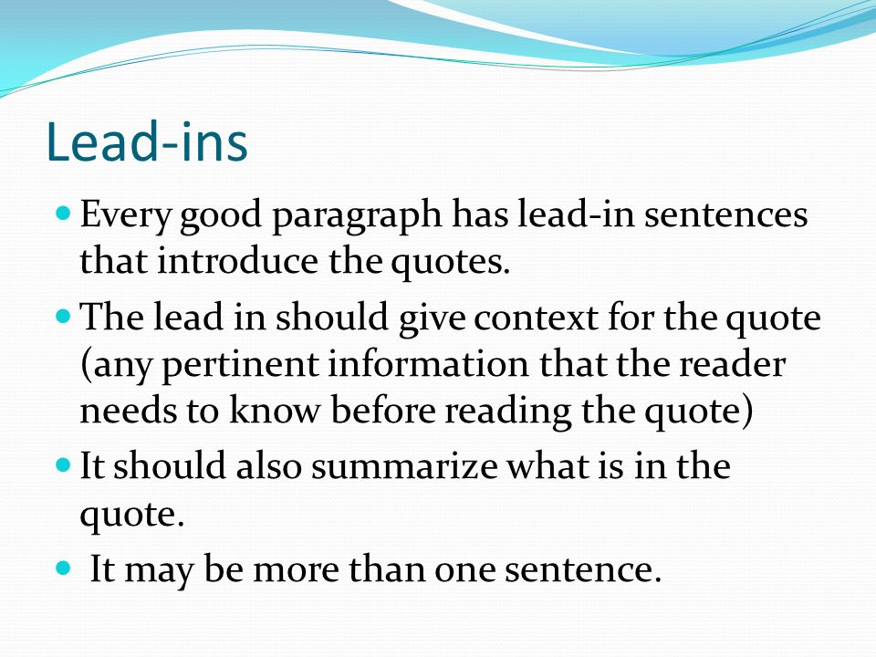 writing using lead ins quotes and lead outs in paragraphs and  lead ins every good paragraph has lead in sentences that introduce the quotes