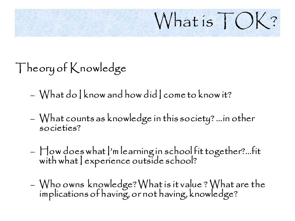 What is TOK Theory of Knowledge