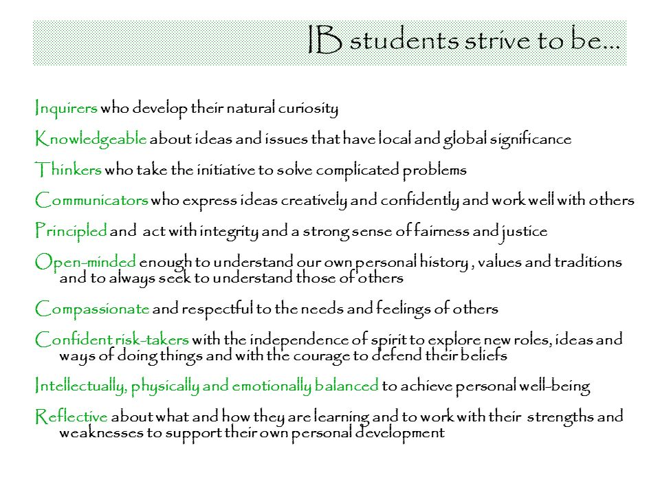 IB students strive to be…