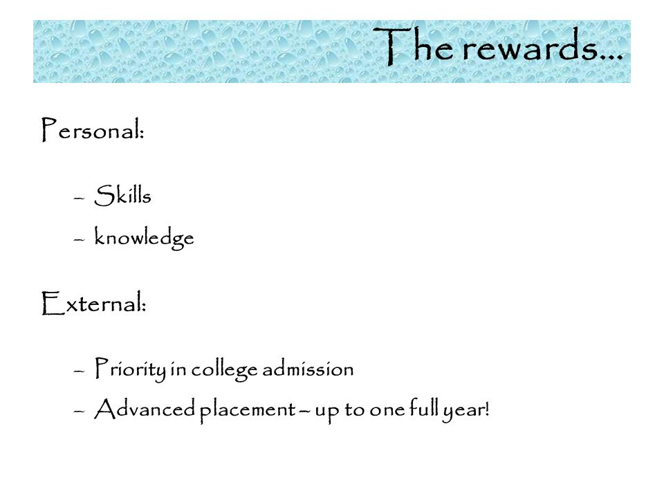 The rewards… Personal: External: Skills knowledge