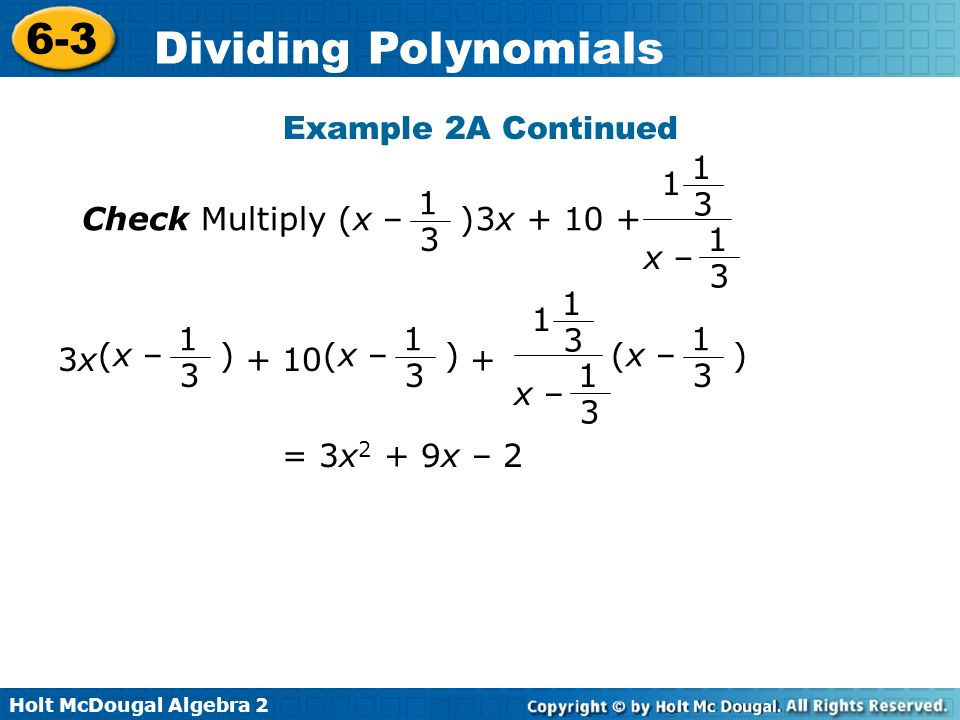 Example 2A Continued 3x + 10 + 1. 3. x – Check Multiply (x – ) (x – ) 1. 3. 3x + 10 +