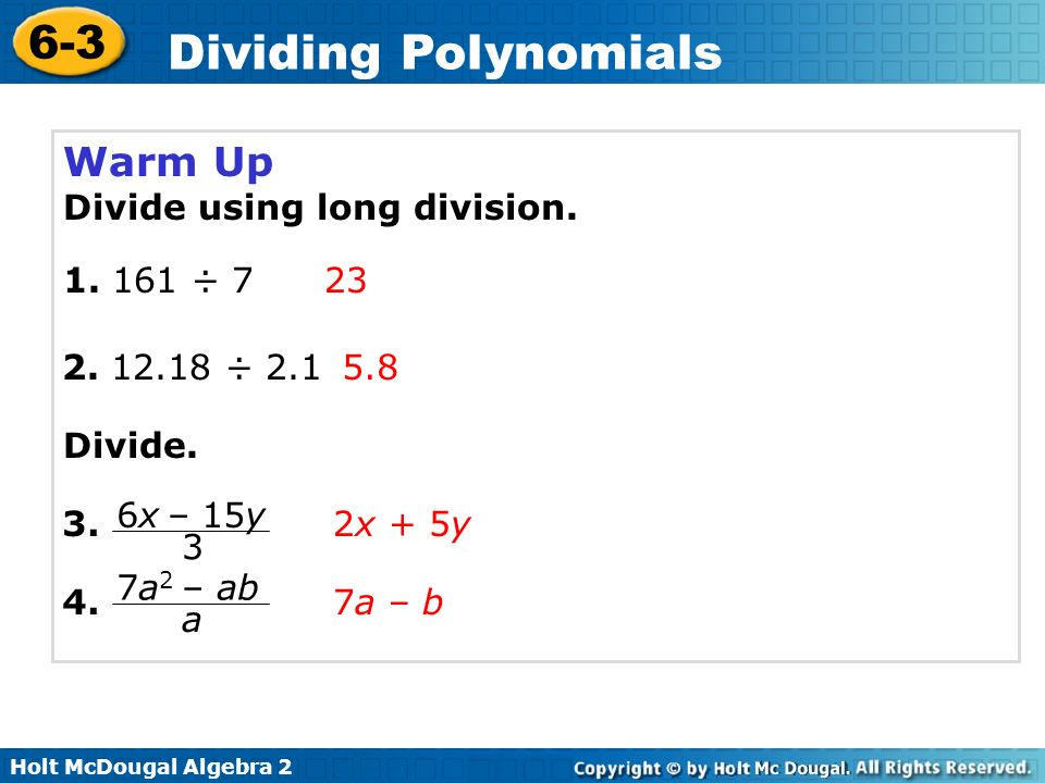 Warm Up Divide using long division ÷ ÷