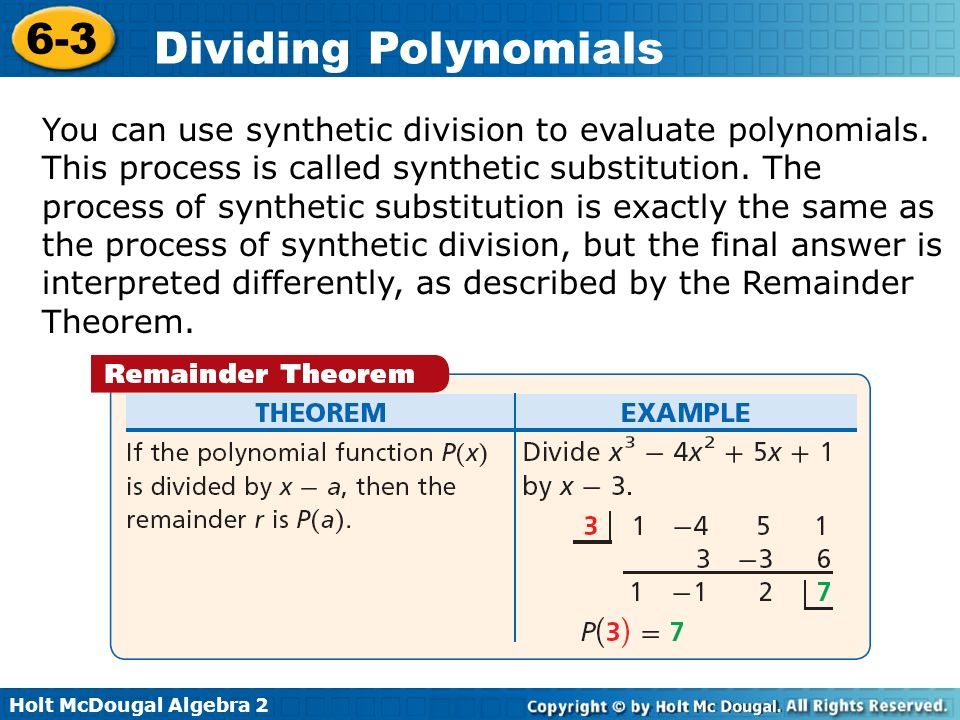 You can use synthetic division to evaluate polynomials