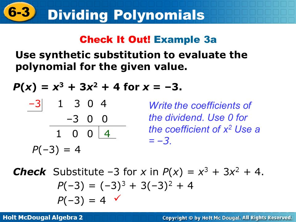 Check It Out! Example 3a Use synthetic substitution to evaluate the polynomial for the given value.