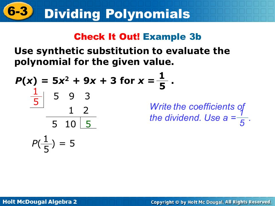 Check It Out! Example 3b Use synthetic substitution to evaluate the polynomial for the given value.
